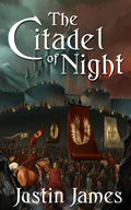 The Citadel of Night by Justin James